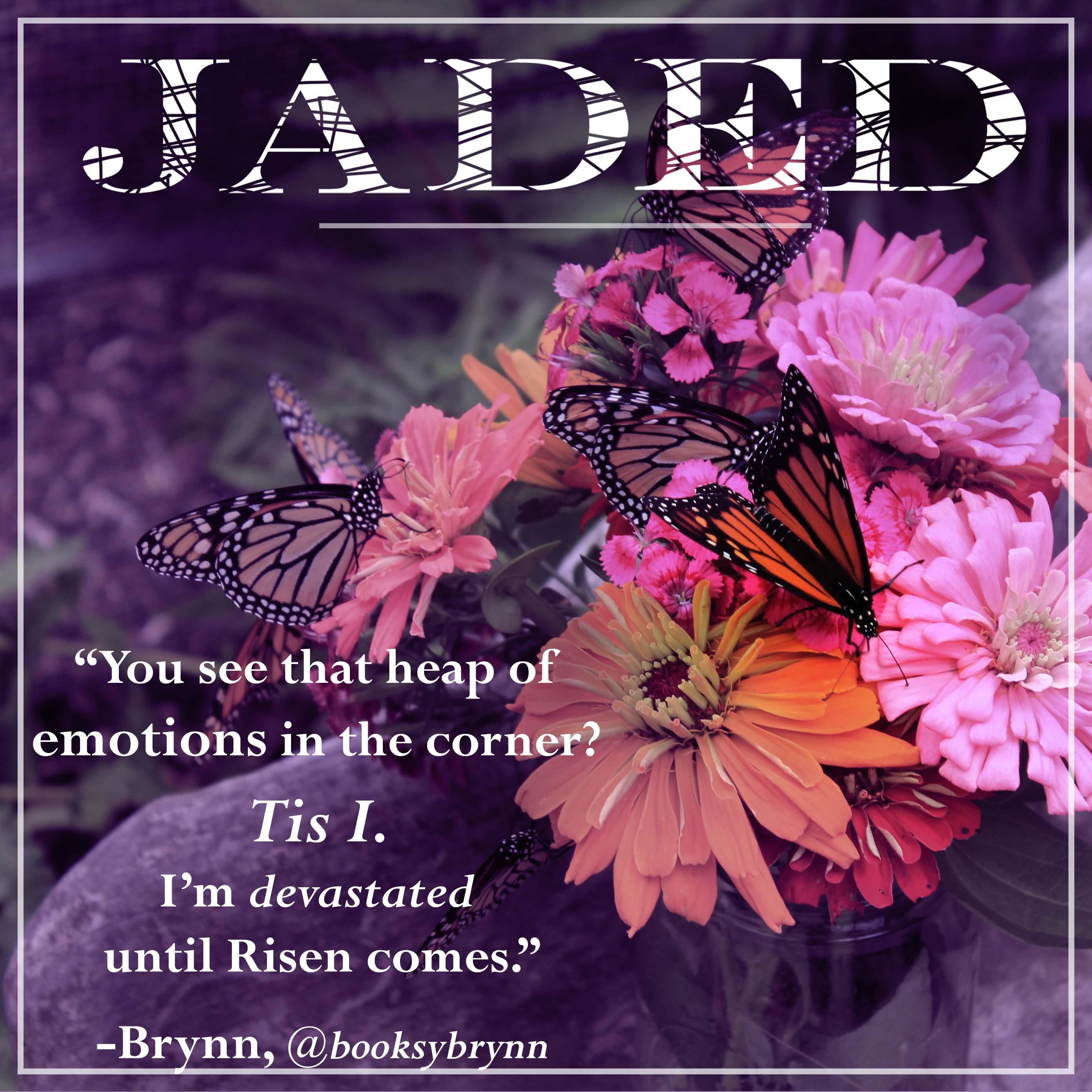 jaded fan quote-brynn emotions