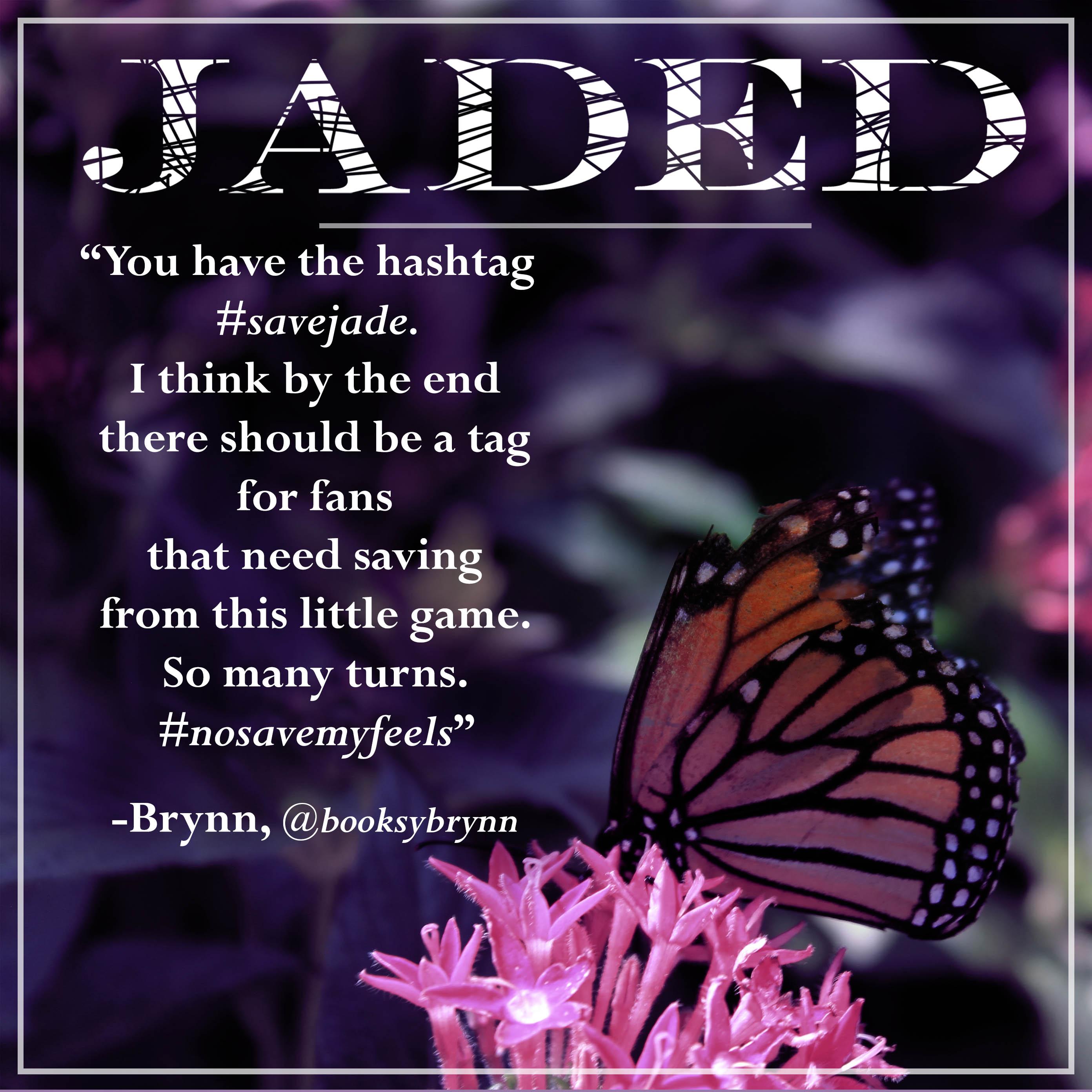 jaded fan quote-brynn hashtag